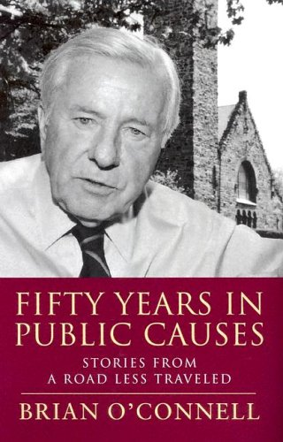Fifty Years in Public Causes: Stories from: O'Connell, Brian
