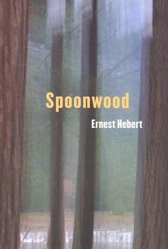Spoonwood: Hebert, Ernest