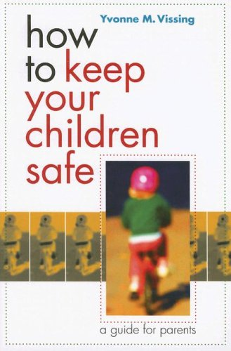 9781584655299: How to Keep Your Children Safe: A Guide for Parents