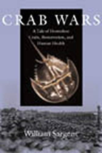 9781584655312: Crab Wars: A Tale of Horseshoe Crabs, Bioterrorism, and Human Health