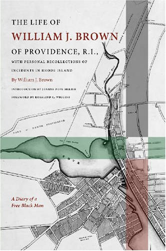 9781584655374: The Life of William J. Brown of Providence, R.I. (Revisiting New England)