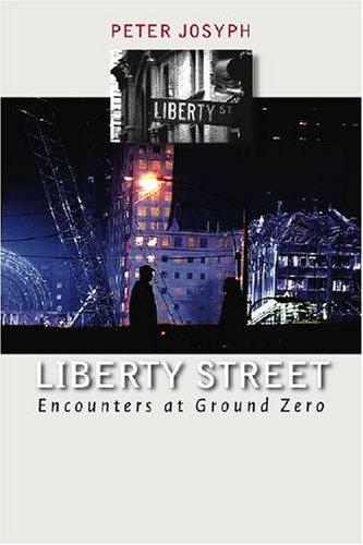 9781584655510: Liberty Street: Encounters at Ground Zero