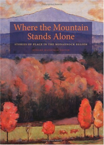 9781584655565: Where the Mountain Stands Alone: Stories of Place in the Monadnock Region