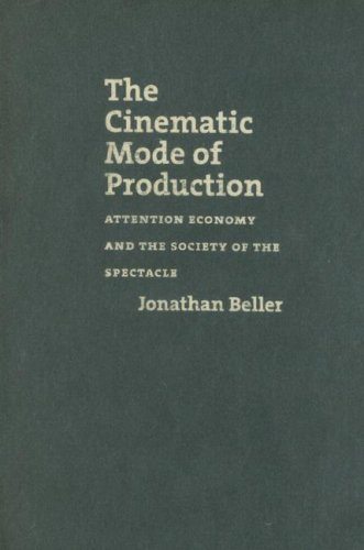 9781584655824: The Cinematic Mode of Production: Attention Economy and the Society of the Spectacle (Interfaces: Studies in Visual Culture)