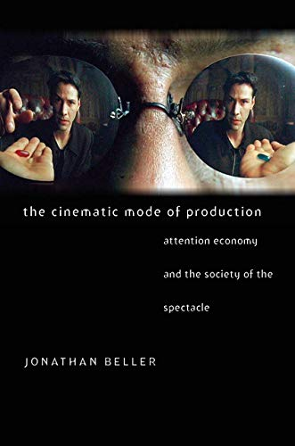 9781584655831: The Cinematic Mode of Production: Attention Economy and the Society of the Spectacle (Interfaces: Studies in Visual Culture)