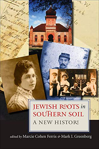 9781584655886: Jewish Roots in Southern Soil: A New History (Brandeis Series in American Jewish History, Culture, and Life)