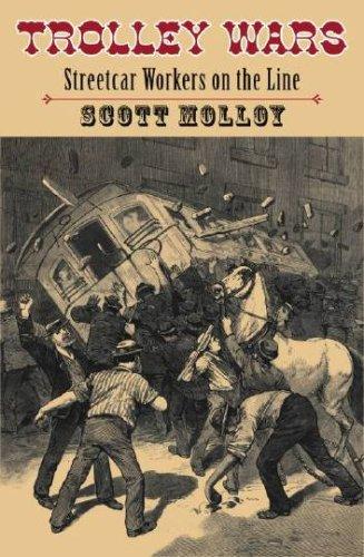9781584656302: Trolley Wars: Streetcar Workers on the Line (Becoming Modern: New Nineteenth-Century Studies)