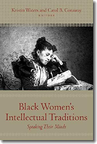 9781584656340: Black Women's Intellectual Traditions: Speaking Their Minds