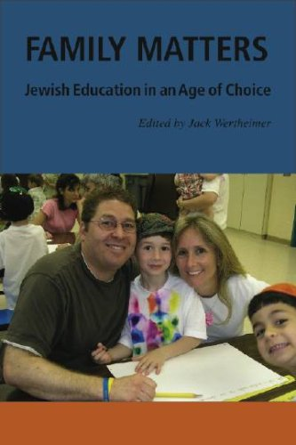 Family Matters: Jewish Education In An Age Of Choice.: Wertheimer, Jack (editor).