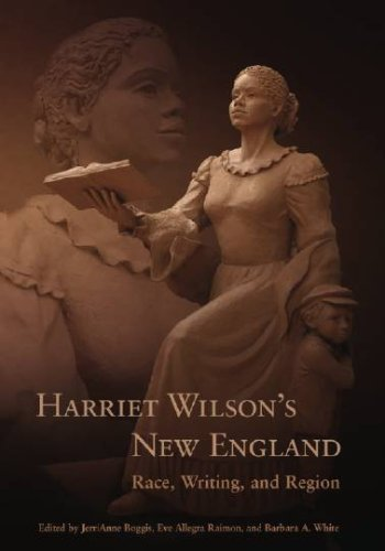 9781584656425: Harriet Wilson's New England: Race, Writing, and Region (Revisiting New England)