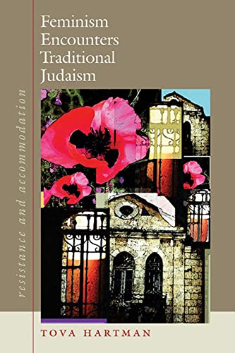 9781584656586: Feminism Encounters Traditional Judaism: Resistance and Accommodation (HBI Series on Jewish Women)