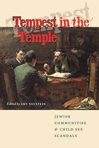9781584656715: Tempest in the Temple: Jewish Communities and Child Sex Scandals (Brandeis Series in American Jewish History, Culture, and Life)