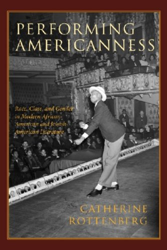 9781584656821: Performing Americanness: Race, Class, and Gender in Modern African-American and Jewish-American Literature