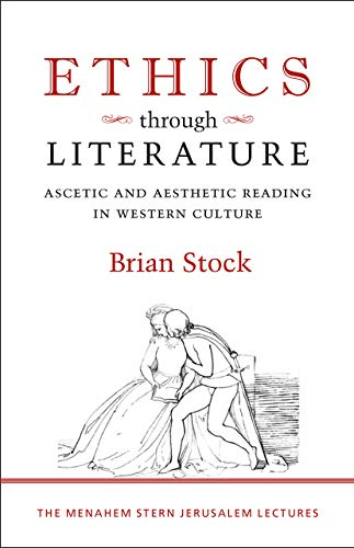 Ethics through Literature: Ascetic and Aesthetic Reading in Western Culture (Menahem Stern ...
