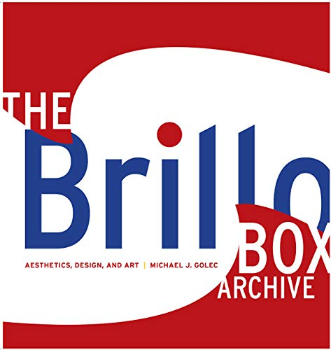 9781584657019: The Brillo Box Archive: Aesthetics, Design, and Art (Interfaces: Studies in Visual Culture)