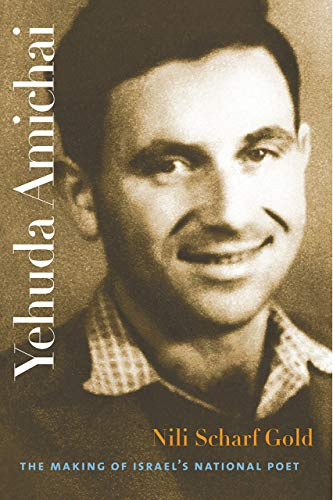 9781584657330: Yehuda Amichai: The Making of Israel's National Poet (The Tauber Institute Series for the Study of European Jewry & The Schusterman Series in Israel Studies)