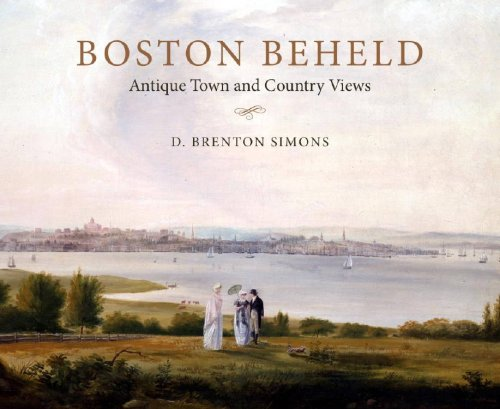 Boston Beheld: Antique Town and Country Views: Simons, D. Brenton
