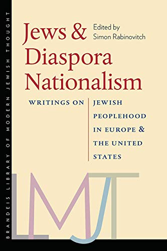 9781584657613: Jews and Diaspora Nationalism: Writings on Jewish Peoplehood in Europe and the United States (The Tauber Institute Series for the Study of European Brandeis Library of Modern Jewish Thought)