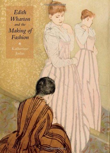 Edith Wharton and the making of fashion: Joslin, Katherine