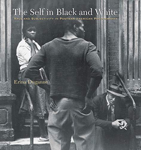 9781584658023: The Self in Black and White: Race and Subjectivity in Postwar American Photography (Interfaces: Studies in Visual Culture)