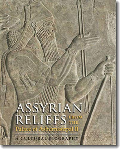 9781584658177: Assyrian Reliefs from the Palace of Ashurnasirpal II: A Cultural Biography