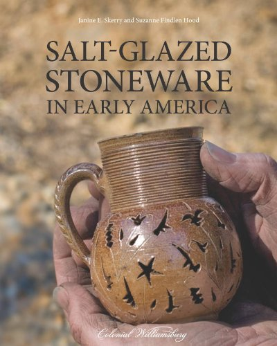 Salt-glazed Stoneware in Early America: Skerry, Janine E. and Hood, Suzanne Findlen