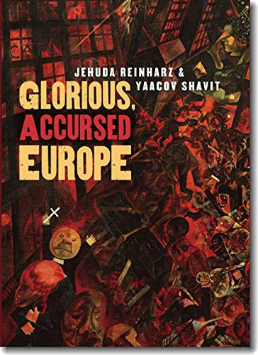 Glorious, Accursed Europe: A Modern Jewish Experience.: Reinharz, Jehuda & Shavit, Yaacov.