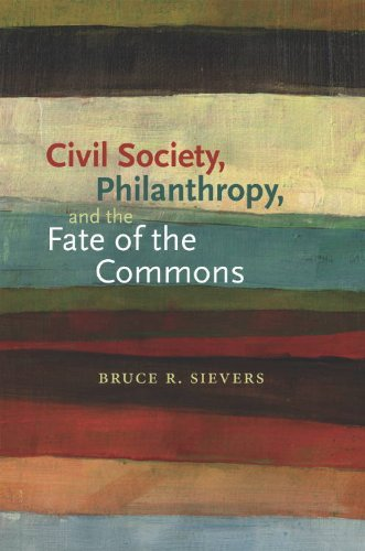 9781584658511: Civil Society, Philanthropy, and the Fate of the Commons (Civil Society: Historical and Contemporary Perspectives)
