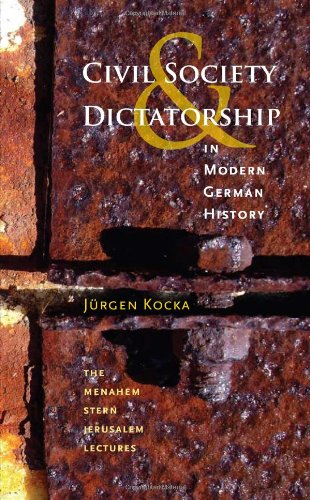 9781584658665: Civil Society and Dictatorship in Modern German History (The Menahem Stern Jerusalem Lectures)