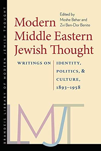 9781584658849: Modern Middle Eastern Jewish Thought: Writings on Identity, Politics, and Culture, 1893–1958 (The Tauber Institute Series for the Study of European ... Brandeis Library of Modern Jewish Thought)