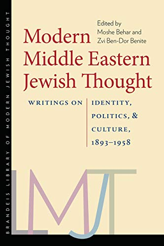 9781584658856: Modern Middle Eastern Jewish Thought: Writings on Identity, Politics, and Culture, 1893–1958 (The Tauber Institute Series for the Study of European ... Brandeis Library of Modern Jewish Thought)