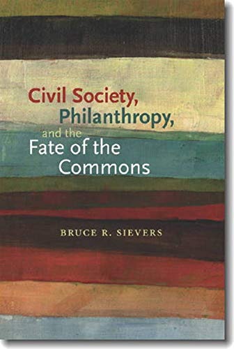 9781584658955: Civil Society, Philanthropy, and the Fate of the Commons (Civil Society: Historical and Contemporary Perspectives)