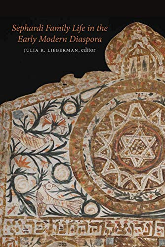 9781584659167: Sephardi Family Life in the Early Modern Diaspora (Hbi Series on Jewish Women)
