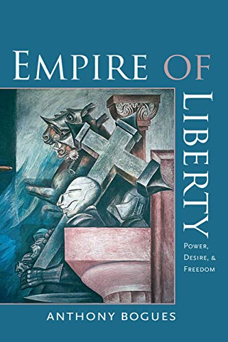 9781584659310: Empire of Liberty: Power, Desire, and Freedom (Re-Mapping the Transnational: A Dartmouth Series in American Studies)