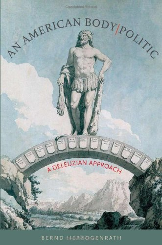 9781584659327: An American Body   Politic: A Deleuzian Approach (Re-Mapping the Transnational: A Dartmouth Series in American Studies)