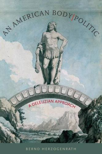 9781584659334: An American Body   Politic: A Deleuzian Approach (Re-Mapping the Transnational: A Dartmouth Series in American Studies)