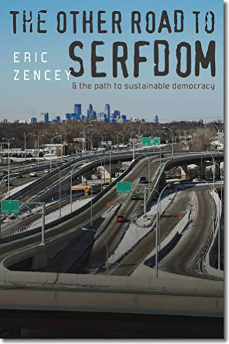 9781584659617: The Other Road to Serfdom and the Path to Sustainable Democracy