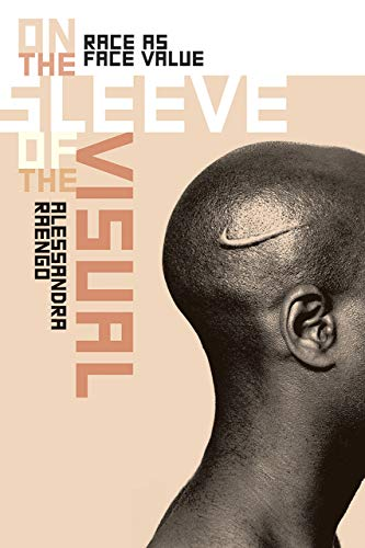 9781584659747: On the Sleeve of the Visual: Race as Face Value (Interfaces: Studies in Visual Culture)