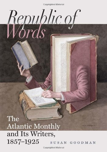 9781584659853: Republic of Words: The Atlantic Monthly and Its Writers, 1857-1925