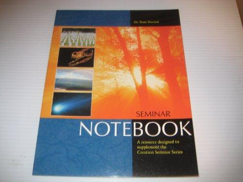 Creation Seminar Notebook: A Resource Designed to Supplement the Creation Seminar Series: Kent ...