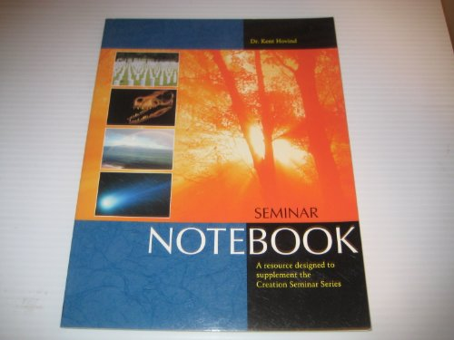 Creation Seminar Notebook: A Resource Designed to: Kent Hovind (Dr.)