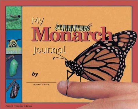 9781584690054: My Monarch Journal: Parent-Teacher Edition