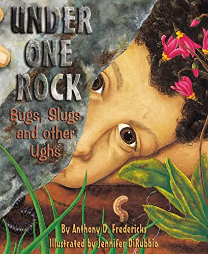 9781584690276: Under One Rock: Bugs, Slugs, and Other Ughs