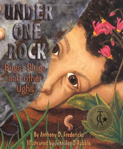 9781584690283: Under One Rock: Bugs, Slugs, and Other Ughs