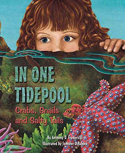 In One Tidepool: Crabs, Snails and Salty Tails: Fredericks, Anthony D.