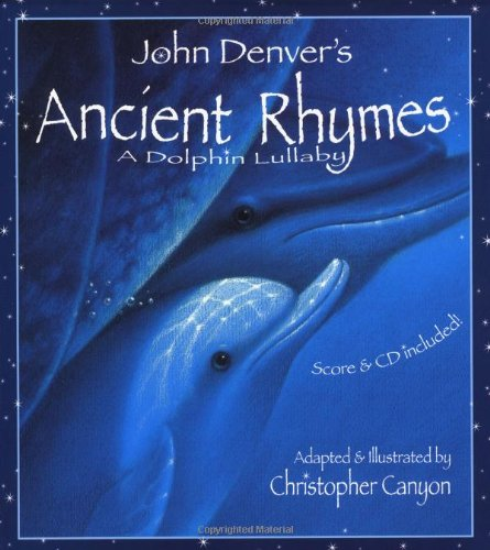 9781584690641: John Denver's Ancient Rhymes: A Dolphin Lullaby (Audio CD Included) (John Denver & Kids Series)