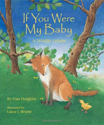 9781584690740: If You Were My Baby: A Wildlife Lullaby
