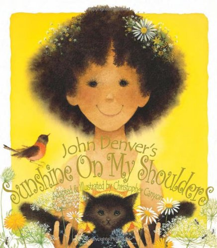 John Denver's Sunshine on My Shoulders (A Simply Nature Book) (Simply Nature Books) (158469081X) by John Denver