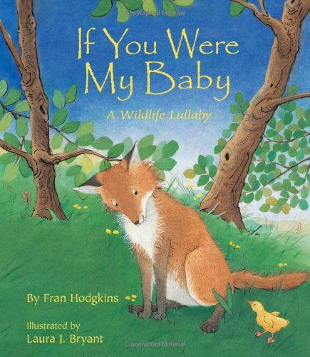 9781584690900: If You Were My Baby: A Wildlife Lullaby (A Simply Nature Book)