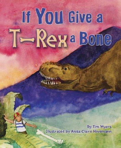 9781584690979: If You Give a T-Rex a Bone